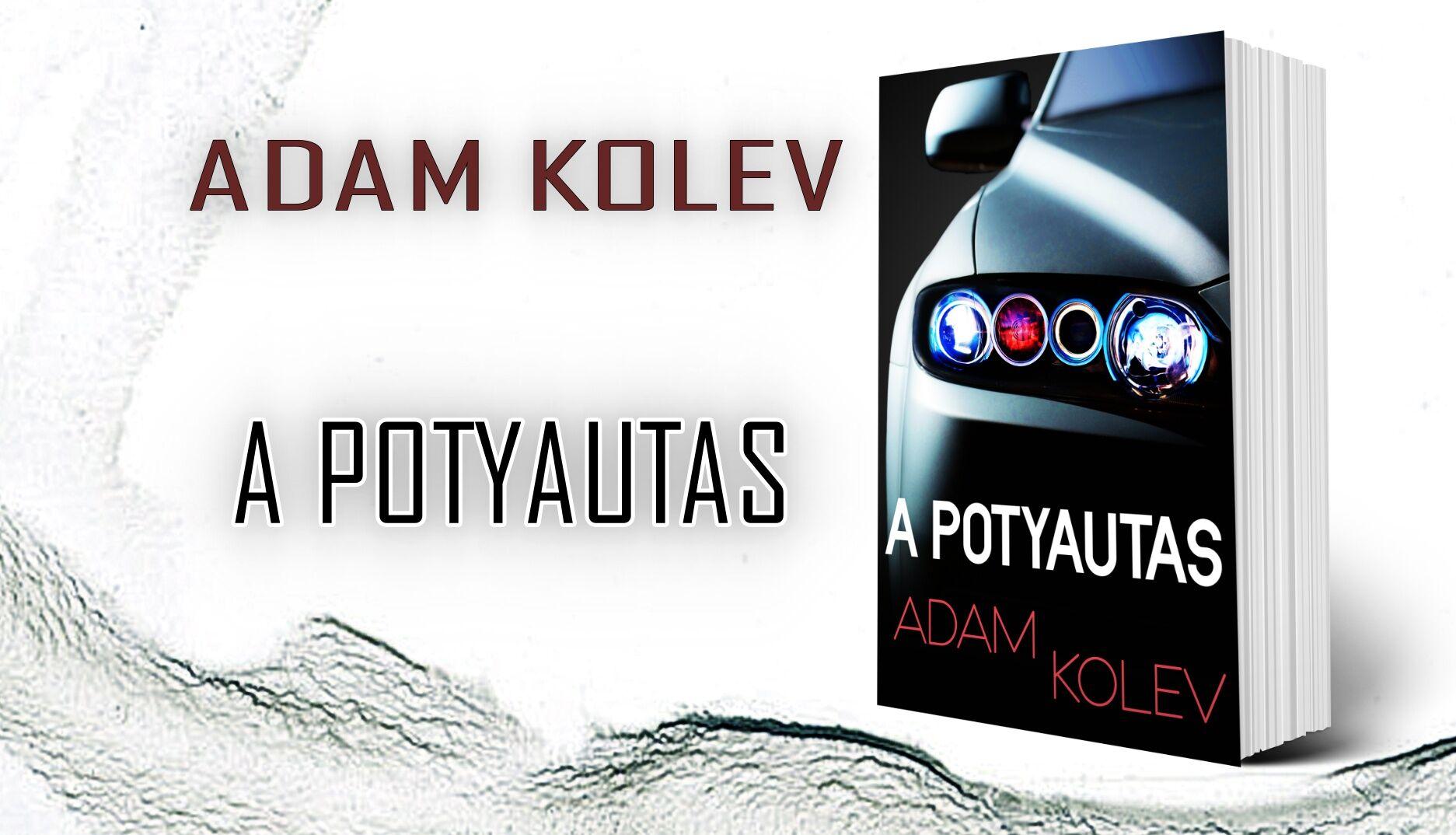 Adam_Kolev_A_Potyautas