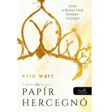 Erin Watt: Papír hercegnő - A Royal család 1.