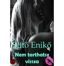 Sütő Enikő - Nem tarthatsz vissza - ebook-