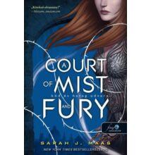Sarah J. Maas - A Court of Mist and Fury - Köd és harag udvara - (Tüskék és rózsák udvara 2.)
