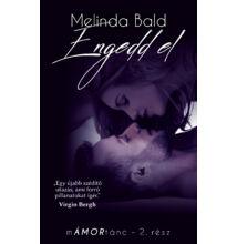 Melinda Bald - mÁMORtánc II.  - Engedd el