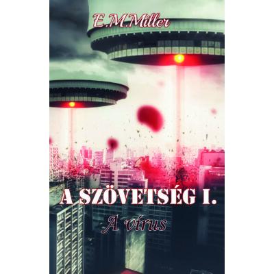 E.M.Miller - A szövetség I. - A vírus - EBOOK