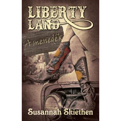 Susannah Skiethen - Liberty Land - A menedék