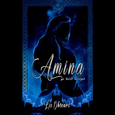 Lis Ohtears - Amina, a halott hercegnő