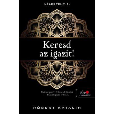 Róbert Katalin - Keresd az igazit! - Lélekfény 1.