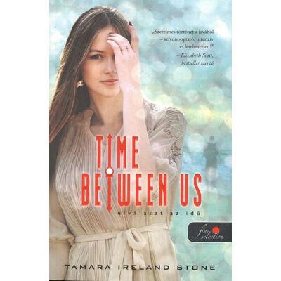 Tamara Ireland Stone - Elválaszt az idő (Time Between Us)