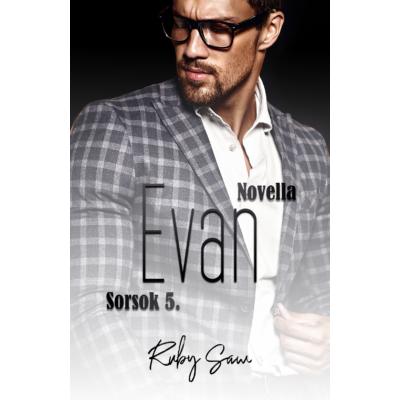 Ruby Saw - Evan - Sorsok 5. ( ebooknovella )