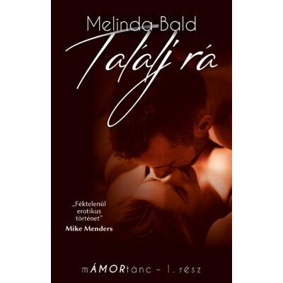 Melinda Bald - Találj rá - mÁMORtánc I.