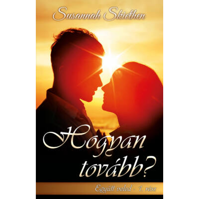 Susannah Skiethen - Hogyan tovább? (Együtt veled 1.)